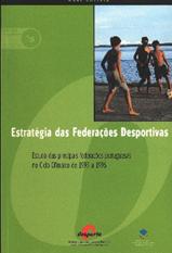 Estratégia das Federações Desportivas: estudo das principais federações portuguesas no Ciclo Olímpico de 1993 a 1996