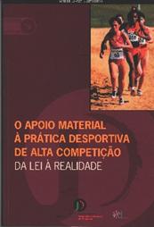 O apoio material à prática desportiva de alta competição: da lei à realidade