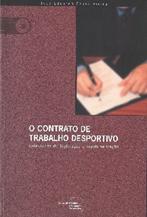 O contrato de trabalho desportivo: colectânea de legislação e regulamentação