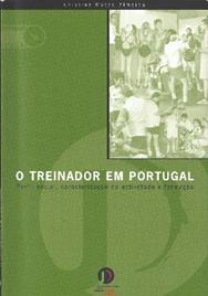 O treinador em Portugal: perfil social, caracterização da actividade e formação