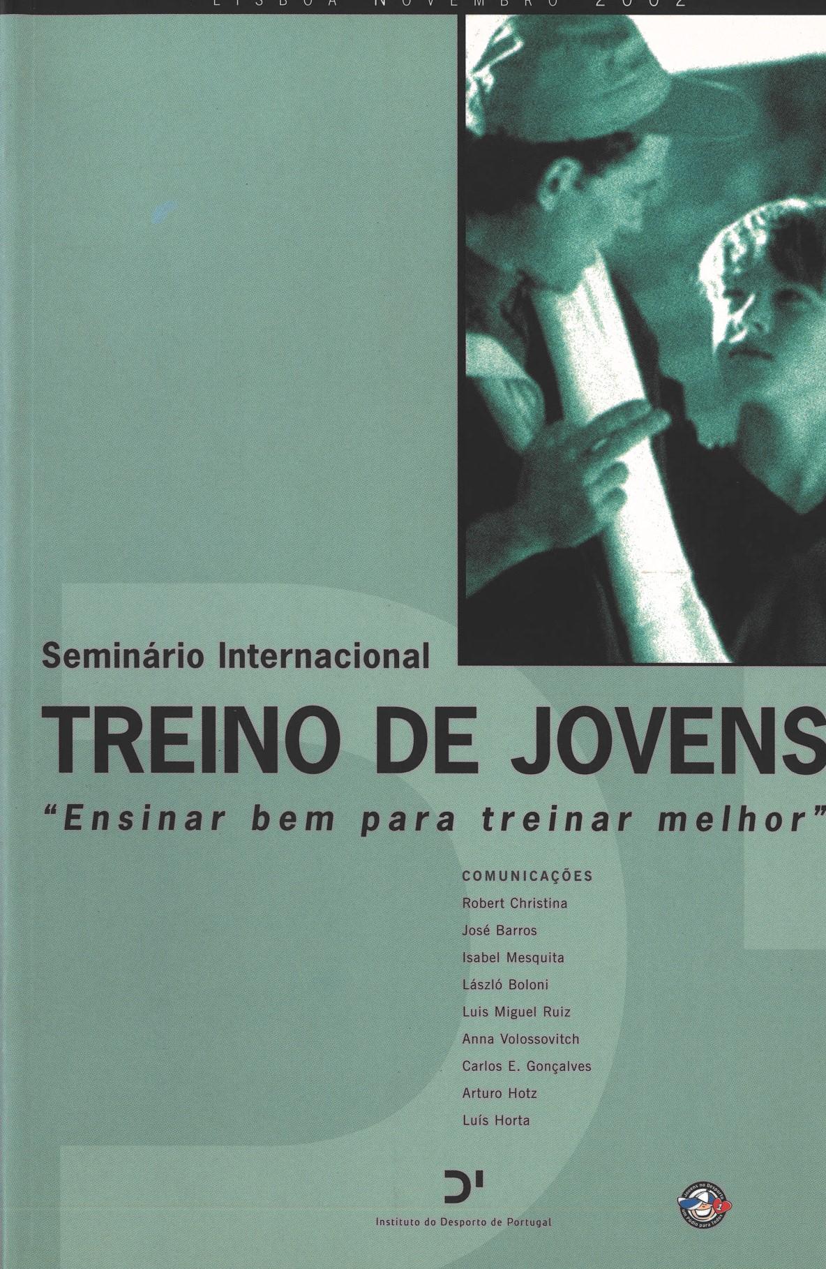 """Seminário Internacional - Treino de jovens """"Ensinar bem para treinar melhor"""" (Lisboa, Novembro, 2002)"""
