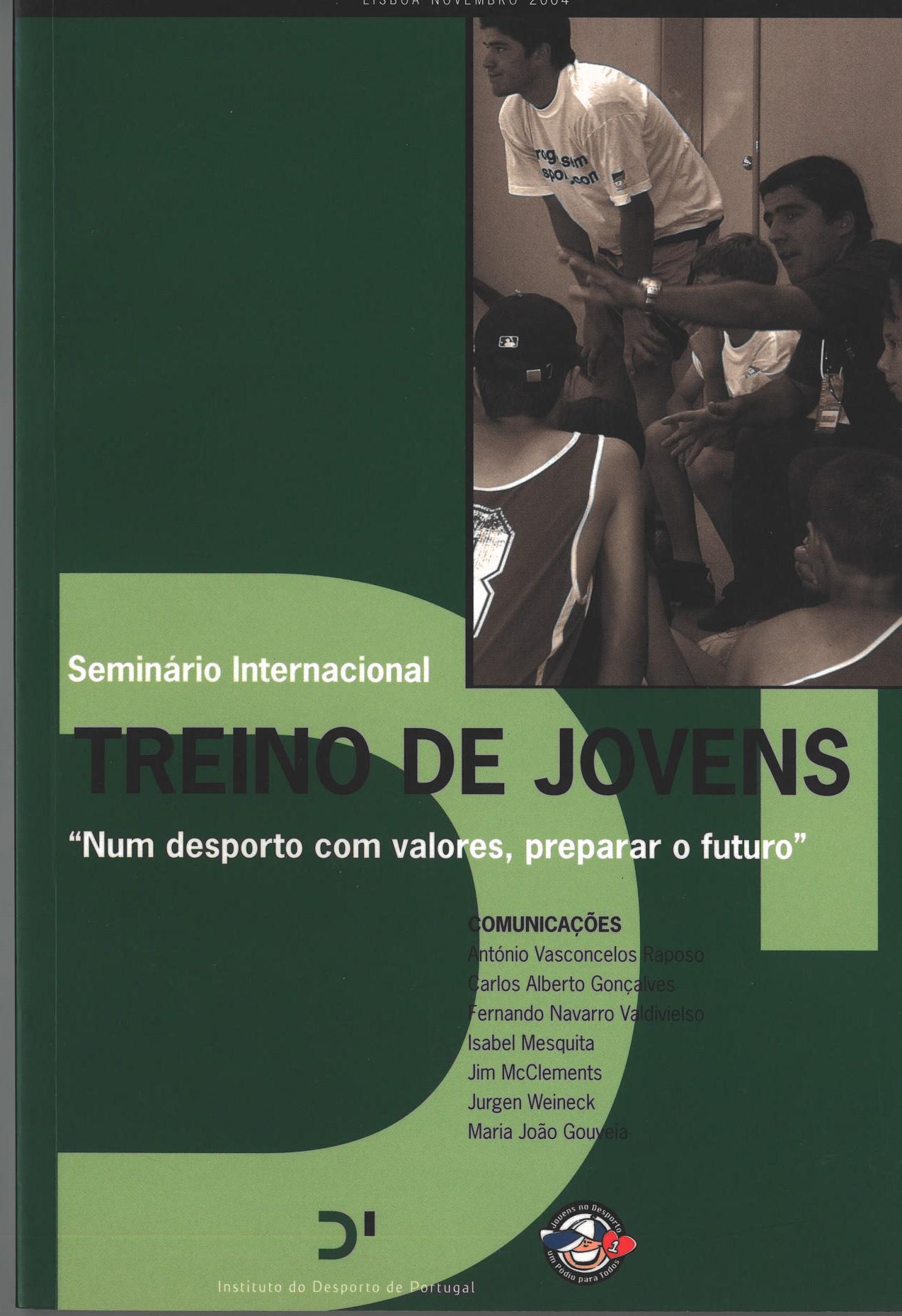 """Seminário Internacional - Treino de jovens """"Num desporto com valores, preparar o futuro"""" (Lisboa , Novembro, 2004)"""