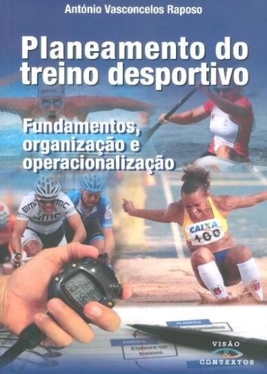 Planeamento do treino desportivo : fundamentos, organização e operacionalização