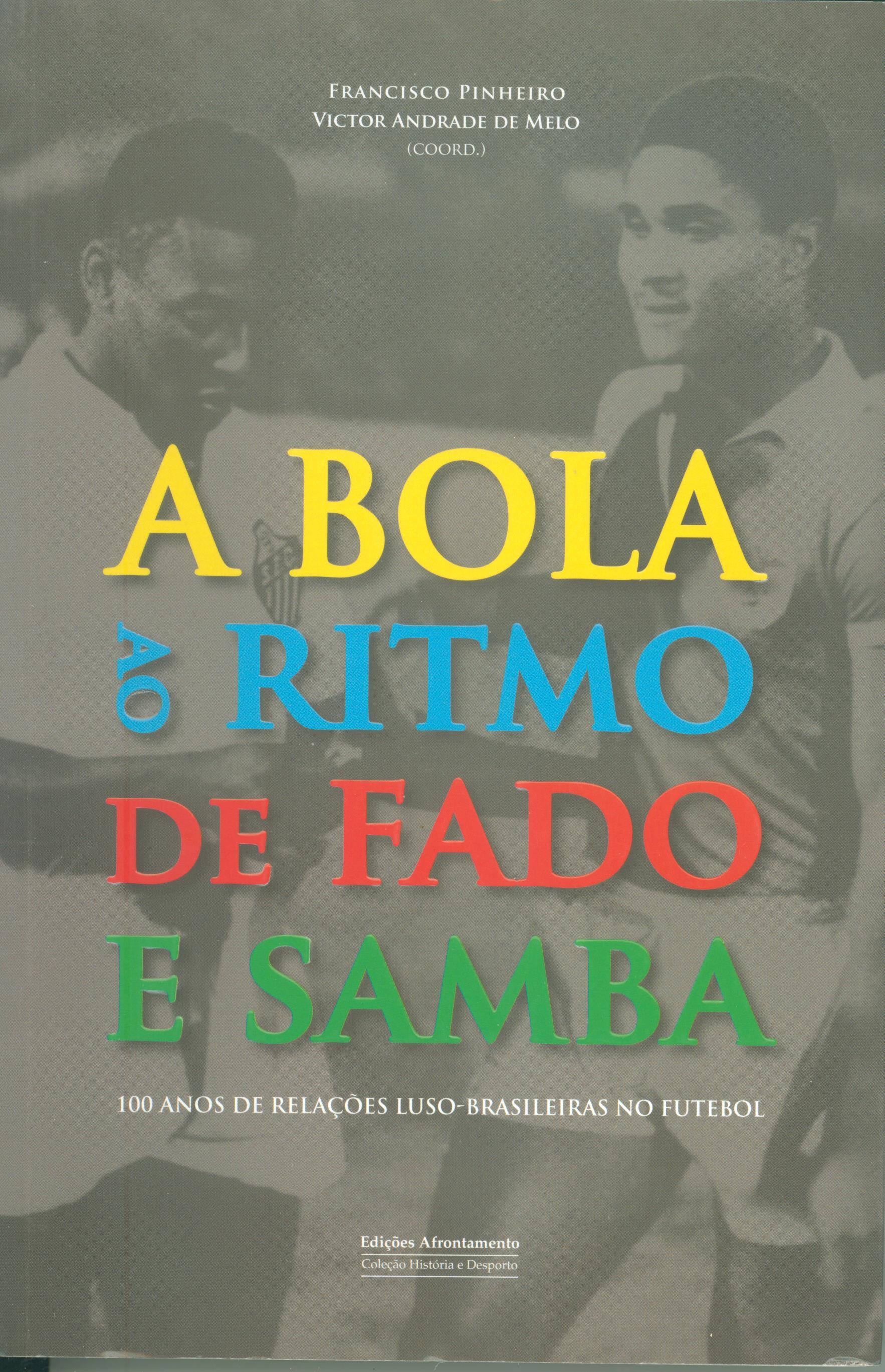 A bola ao ritmo de fado e samba