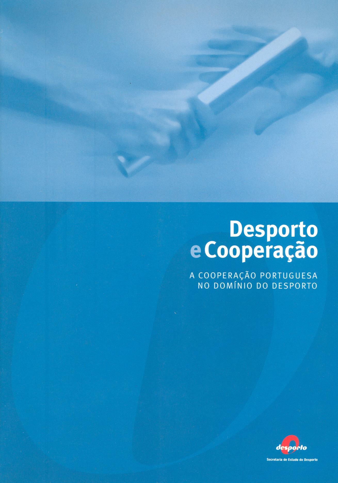 Desporto e cooperação : a cooperação portuguesa no domínio do desporto