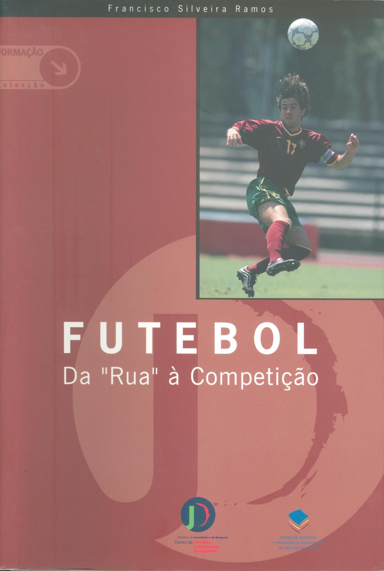 """Futebol da """"Rua"""" à competição"""